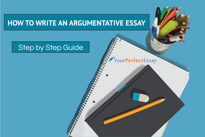 How to Write an Argumentative Essay – Complete Guide