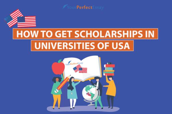 get Scholarships in Universities of USA - YourPerfectEssay - Blogs