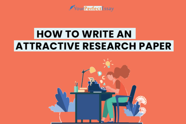 Write an Attractive Research Paper For High Grades