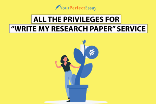 Privileges for write my research paper service